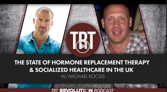The State of Hormone Replacement Therapy & Socialized Healthcare in the UK w/Michael Kocsis