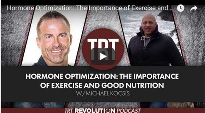 Hormone Optimization: The Importance of Exercise and Good Nutrition w/Michael Kocsis