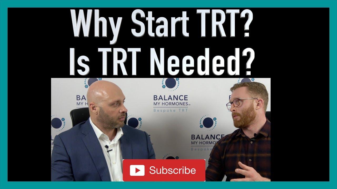 Why Start TRT Is TRT Needed?