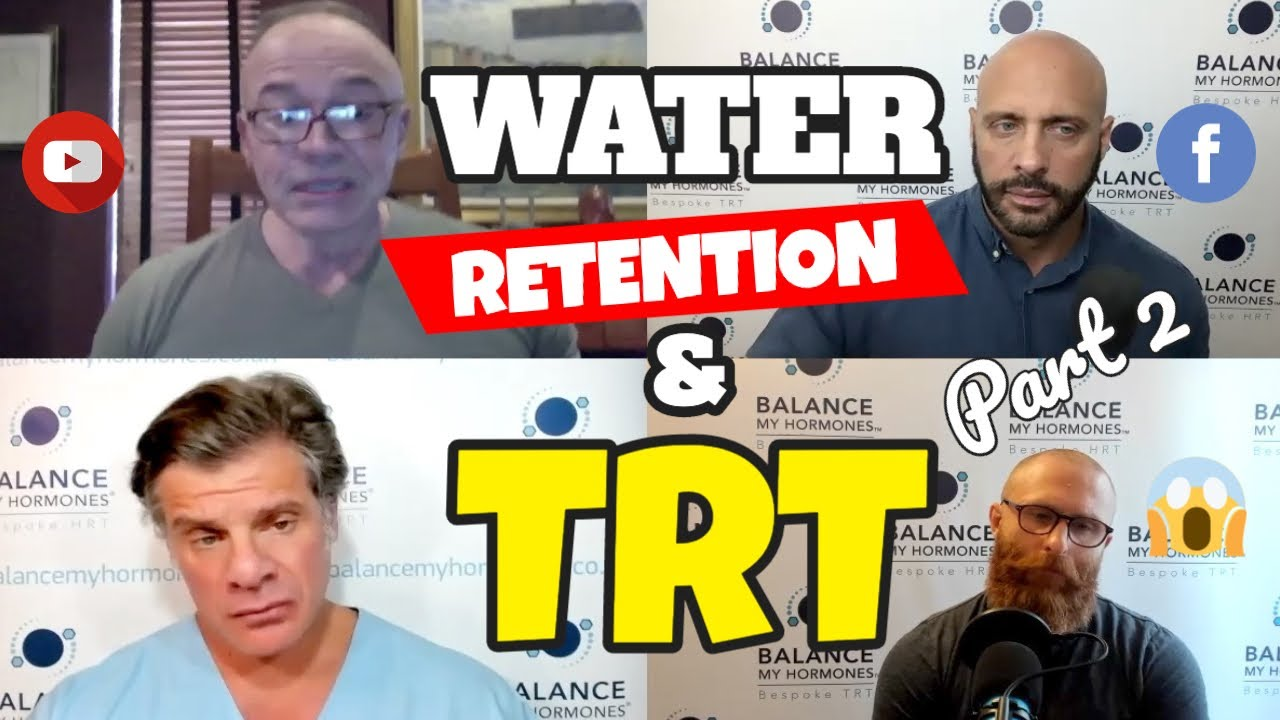 WATER RETENTION AND TRT part 2. How to minimise Water Retention on TRT.