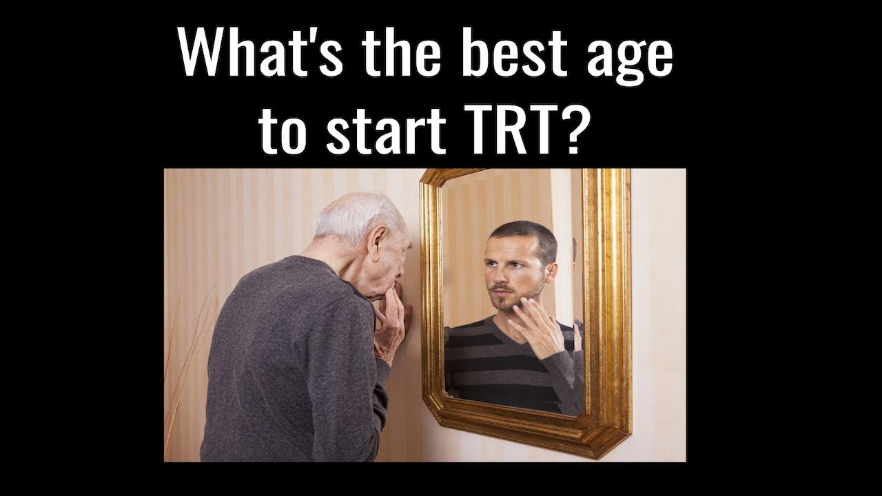 What's the Best Age to Start TRT?
