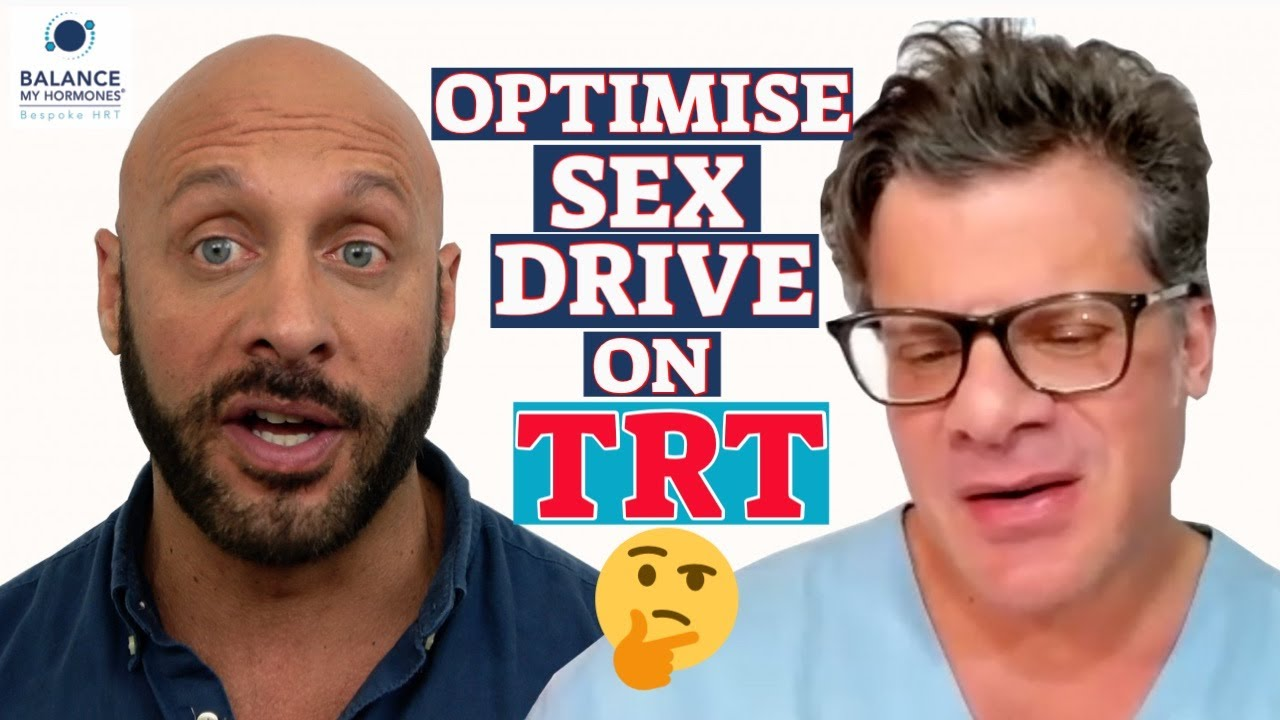 How to Improve Sex Drive on TRT? Optimise Libido on TRT. What else can improve sex drive on TRT?